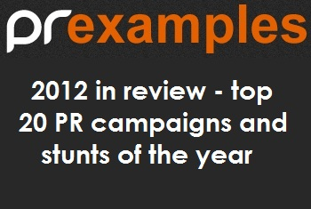 2012 in review top 20 pr campaigns and stunts of the year pr