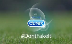 #DontFakeIt says Durex