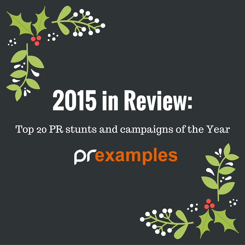 2015 in review – Top 20 PR campaigns and stunts of the Year